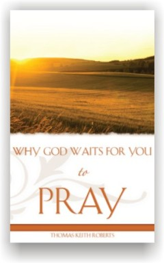 Why God Waits For You To Pray